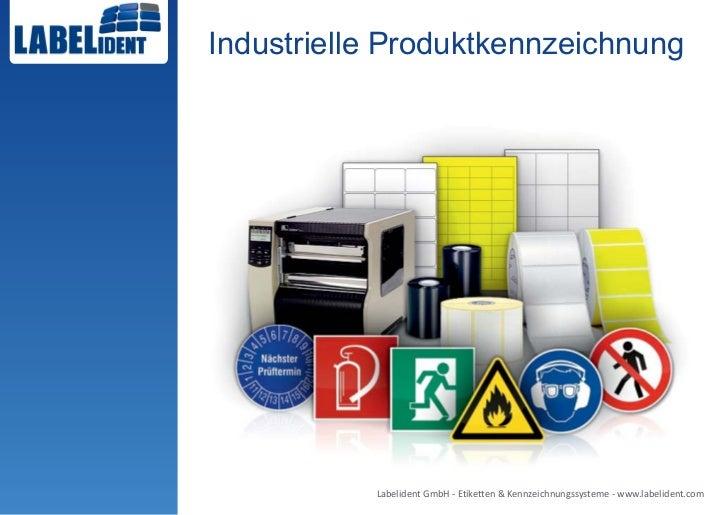 Industrielle Produktkennzeichnung           Labelident GmbH - Etiketten & Kennzeichnungssysteme - www.labelident.com