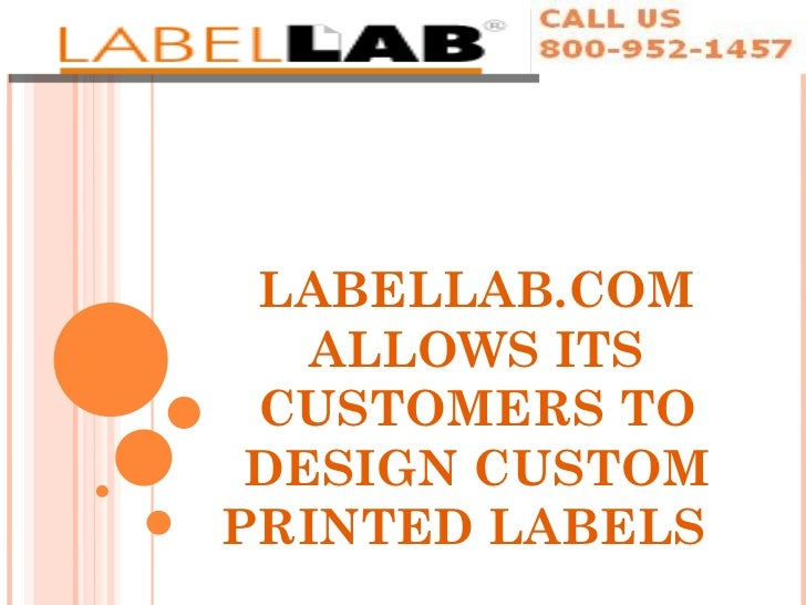 LABELLAB.COM ALLOWS ITS CUSTOMERS TO DESIGN CUSTOM PRINTED LABELS