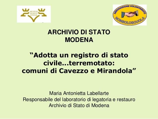 """ARCHIVIO DI STATO MODENA """"Adotta un registro di stato civile...terremotato: comuni di Cavezzo e Mirandola""""  Maria Antoniet..."""