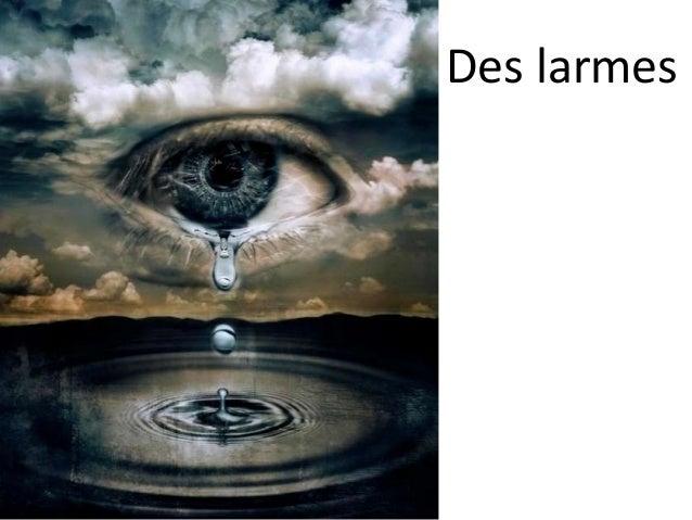 Des larmes