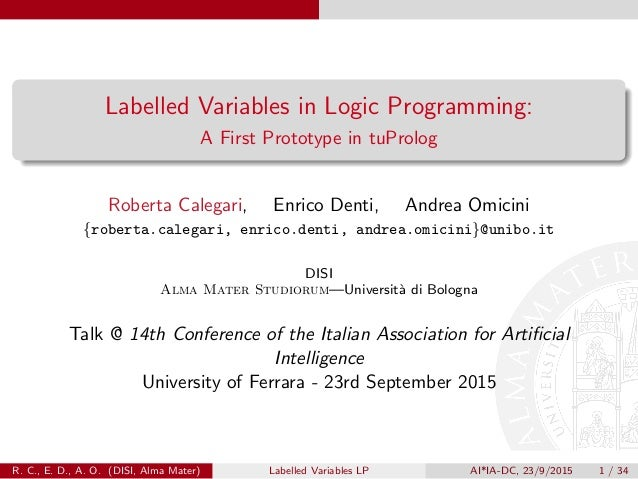 Labelled Variables in Logic Programming: A First Prototype in tuProlog Roberta Calegari, Enrico Denti, Andrea Omicini {rob...