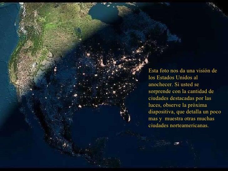 Esta foto nos da una visión de los Estados Unidos al anochecer. Si usted se sorprende con la cantidad de ciudades destacad...