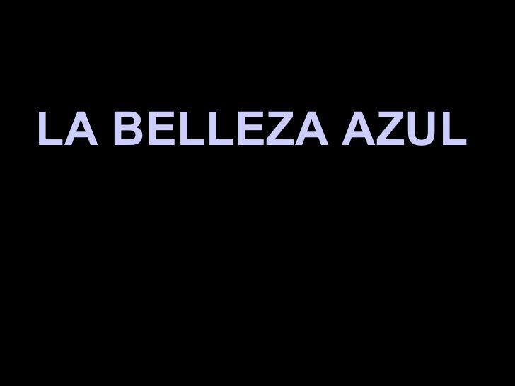 LA BELLEZA AZUL