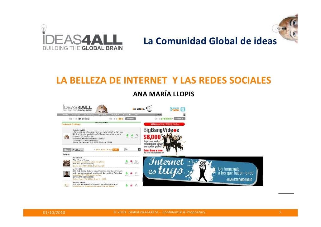 La Comunidad Global de ideas        LA BELLEZA DE INTERNET Y LAS REDES SOCIALES                            ANA MARÍA LLOPI...
