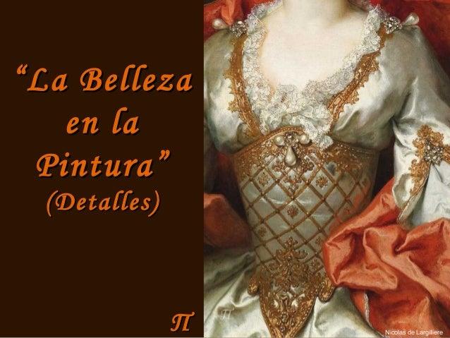 """ΠΠ """"""""La BellezaLa Belleza en laen la Pintura""""Pintura"""" (Detalles)(Detalles) Nicolas de Largilliere"""