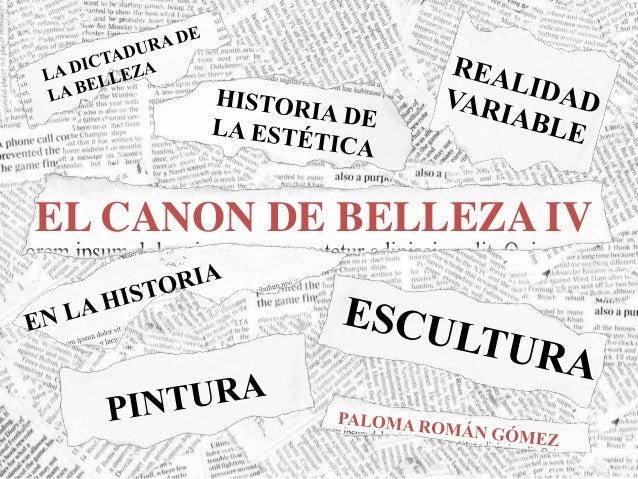 EL CANON DE BELLEZA IV