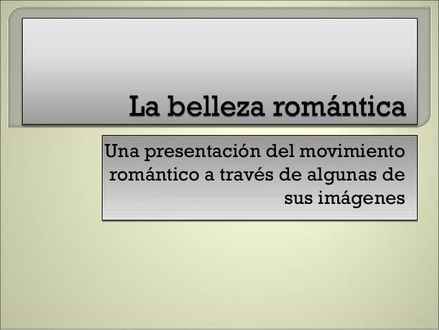 Una presentación del movimiento romántico a través de algunas de sus imágenes