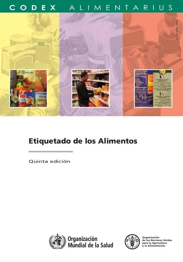 Etiquetado de los Alimentos Quinta edición Etiquetado de los Alimentos TC/M/A1390S/1/12.07/3000 ISBN 978-92-5-305840-2 ISS...