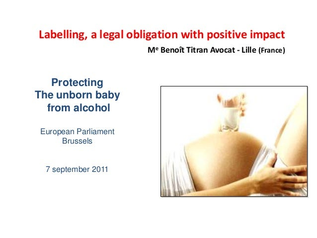 Labelling, a legal obligation with positive impact Me Benoît Titran Avocat - Lille (France)  Protecting The unborn baby fr...