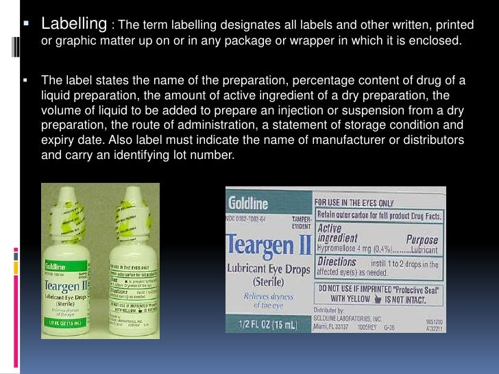  Labelling : The term labelling designates all labels and other written, printed    or graphic matter up on or in any pac...