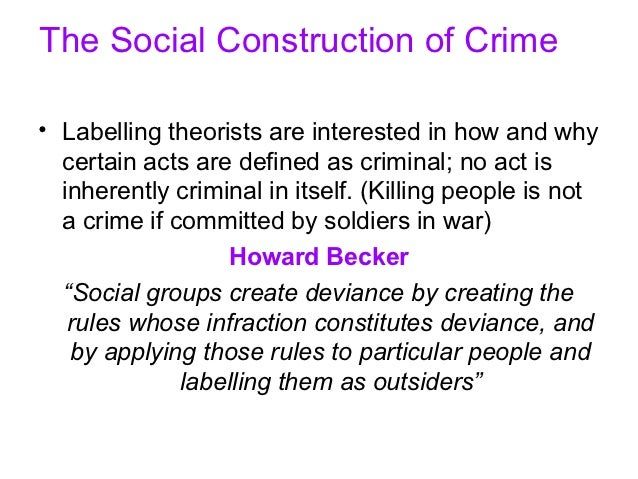 social construction of crime Start studying sociology learn vocabulary, terms, and more with flashcards, games, and other study tools -social construction of crime= medical marijuana.