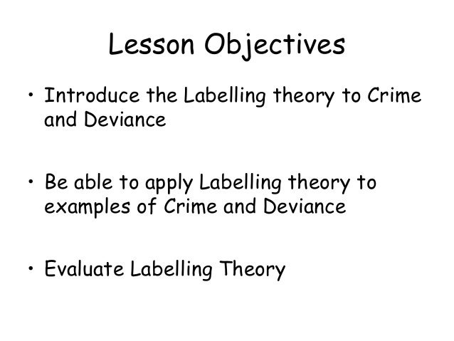 labeling theory essays In modified labeling theory, the expectations of becoming stigmatized, in addition  to actually being  crime and deviance: essays and innovations of edwin.