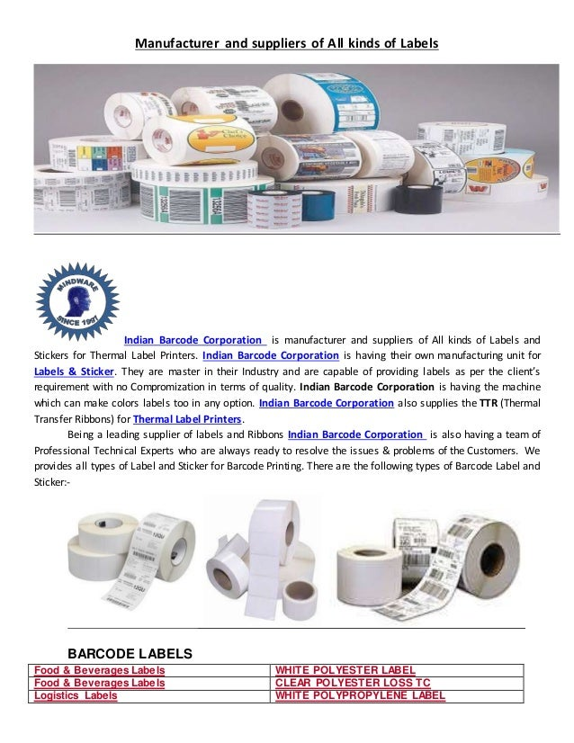 Manufacturer and suppliers of All kinds of Labels Indian Barcode Corporation is manufacturer and suppliers of All kinds of...