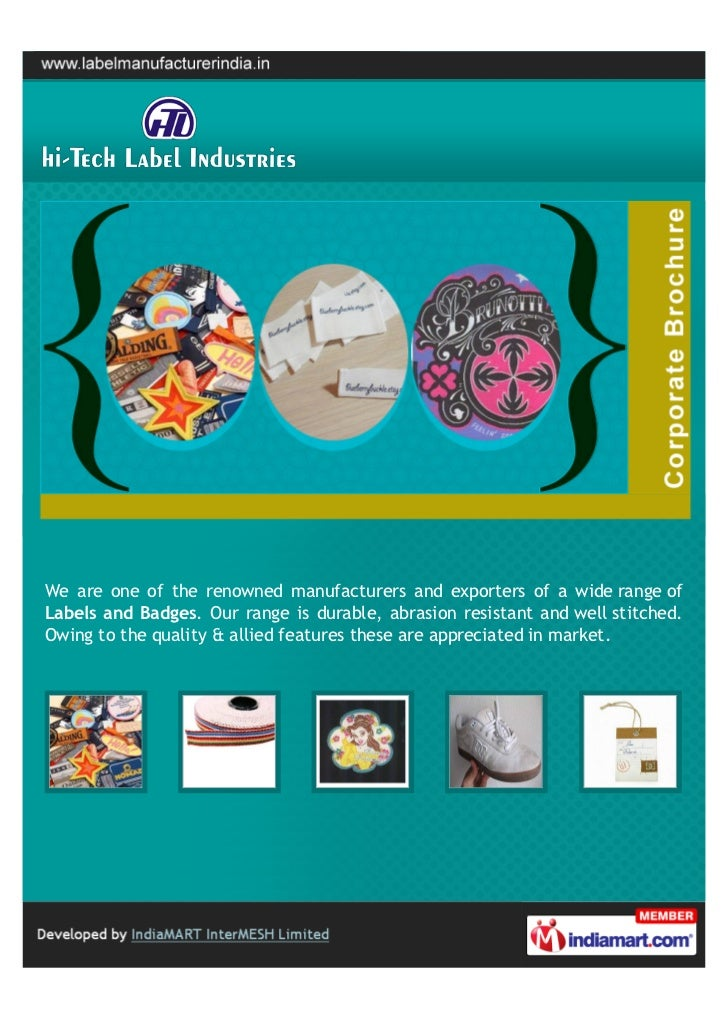 We are one of the renowned manufacturers and exporters of a wide range ofLabels and Badges. Our range is durable, abrasion...