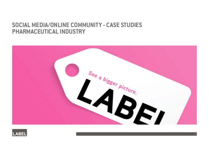 SOCIAL MEDIA/ONLINE COMMUNITY - CASE STUDIES PHARMACEUTICAL INDUSTRY                                                    1