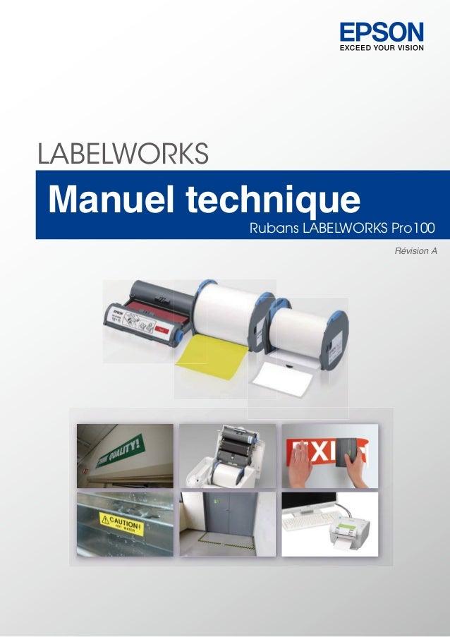 Manuel techniqueRubans LABELWORKS Pro100Révision A