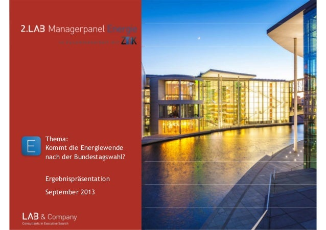 2. 2. in Zusammenarbeit mit Thema: Kommt die Energiewende nach der Bundestagswahl? Ergebnispräsentation September 2013