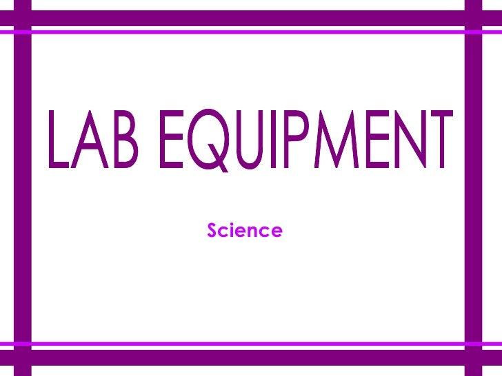 LAB EQUIPMENT Science