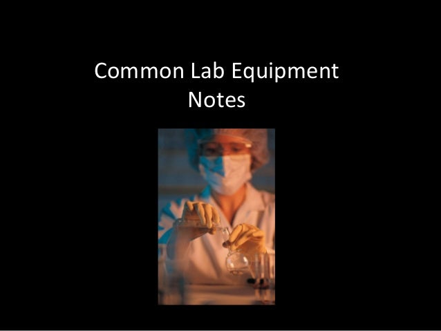 Common Lab Equipment Notes