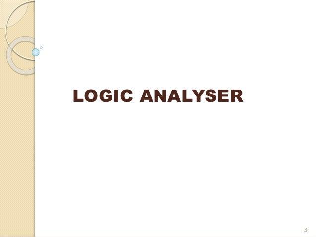 LOGIC ANALYSER, ARBITARY WAVE GENERATOR AND WAVE ANALYSER Slide 3