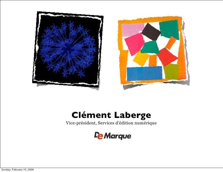 Clément Laberge                            Vice-président, Services d'édition numériqueSunday, February 15, 2009