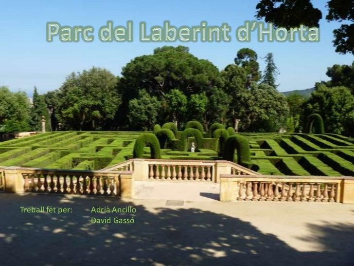 Parc del Laberint d'Horta<br />Treball fet per:Adrià Ancillo<br />David Gassó<br />