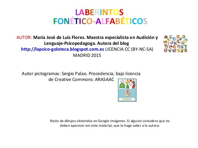 LABERINTOS FONÉTICO-ALFABÉTICOS AUTOR: María José de Luis Flores. Maestra especialista en Audición y Lenguaje-Psicopedagog...