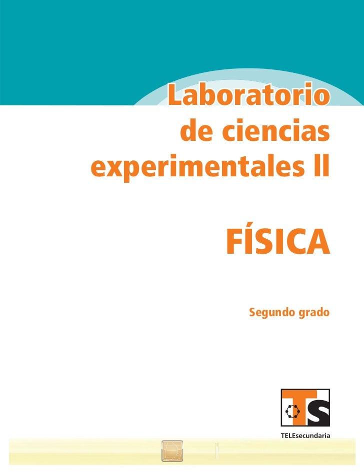 Laboratorio       de ciencias experimentales ll           FÍSICA            Segundo grado