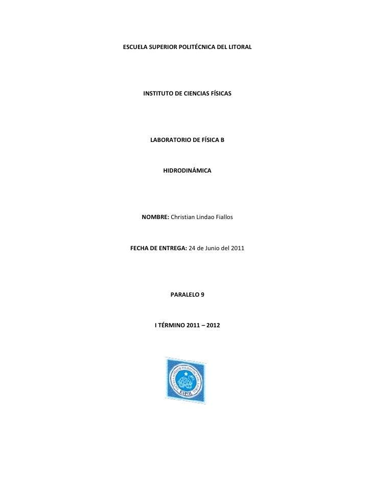 ESCUELA SUPERIOR POLITÉCNICA DEL LITORAL<br />INSTITUTO DE CIENCIAS FÍSICAS<br />LABORATORIO DE FÍSICA B<br />HIDRODINÁMIC...