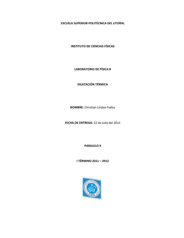 ESCUELA SUPERIOR POLITÉCNICA DEL LITORAL<br />INSTITUTO DE CIENCIAS FÍSICAS<br />LABORATORIO DE FÍSICA B<br />DILATACIÓN T...