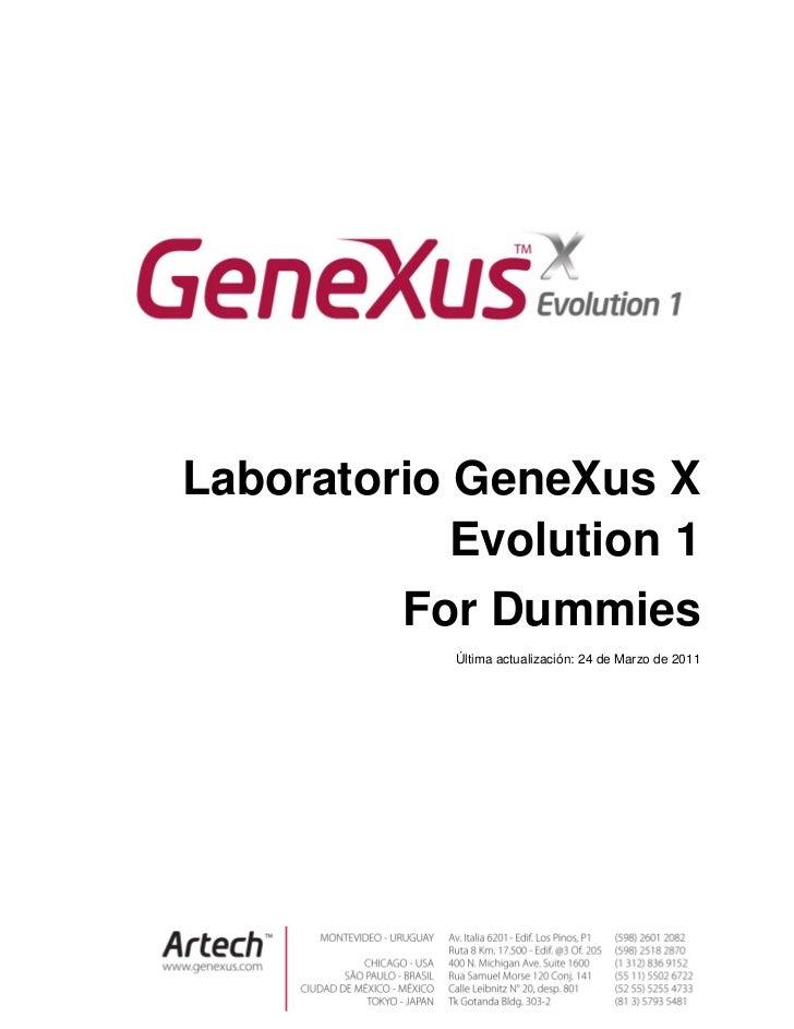 Laboratorio GeneXus X            Evolution 1         For Dummies            Última actualización: 24 de Marzo de 2011