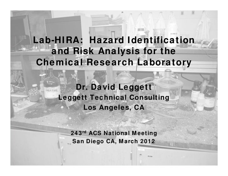 Lab-HIRA: Hazard Identification   and Risk Analysis for the Chemical Research Laboratory        Dr. David Leggett    Legge...