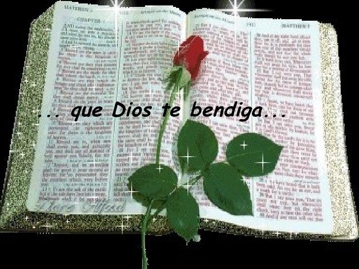 ... que Dios tebendiga...
