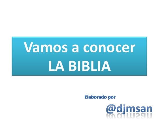 Vamos a conocer LA BIBLIA