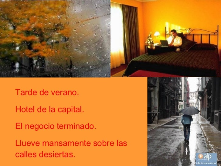 Tarde de verano.  Hotel de la capital. El negocio terminado. Llueve mansamente sobre las calles desiertas.