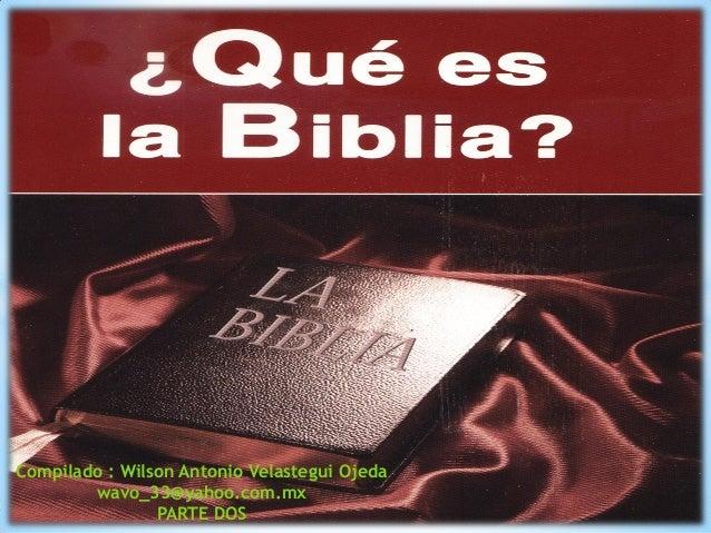 Compilado : Wilson Antonio Velastegui Ojeda wavo_33@yahoo.com.mx PARTE DOS