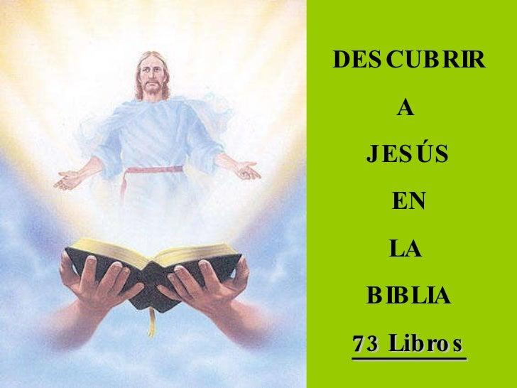 DESCUBRIR A  JESÚS EN LA  BIBLIA 73 Libros