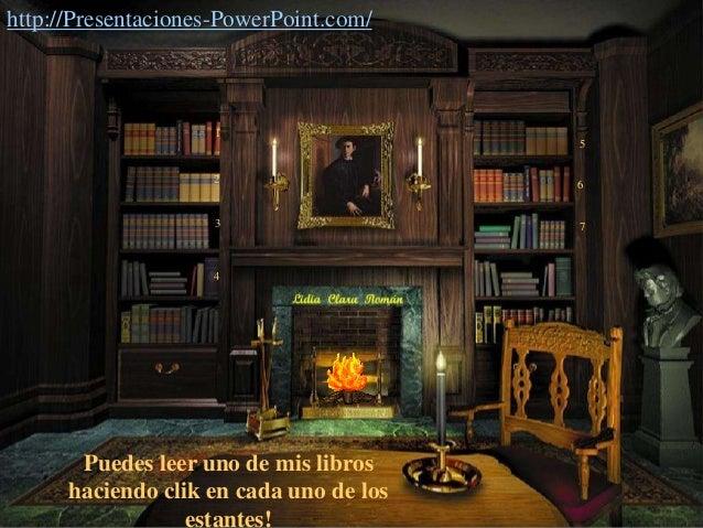 1 2 3 4 5 6 7 Puedes leer uno de mis libros haciendo clik en cada uno de los estantes! http://Presentaciones-PowerPoint.co...