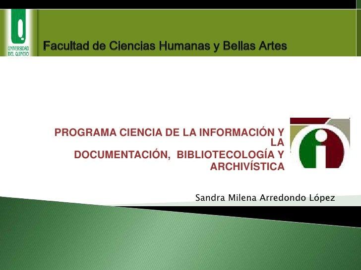 Facultad de Ciencias Humanas y Bellas Artes<br />PROGRAMA CIENCIA DE LA INFORMACIÓN Y LA<br />DOCUMENTACIÓN,  BIBLIOTECOLO...