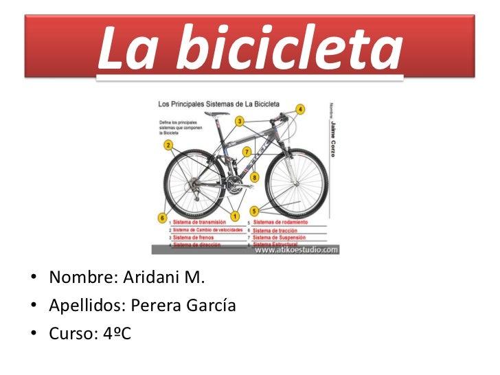La bicicleta <br />Nombre: Aridani M.<br />Apellidos: Perera García<br />Curso: 4ºC<br />