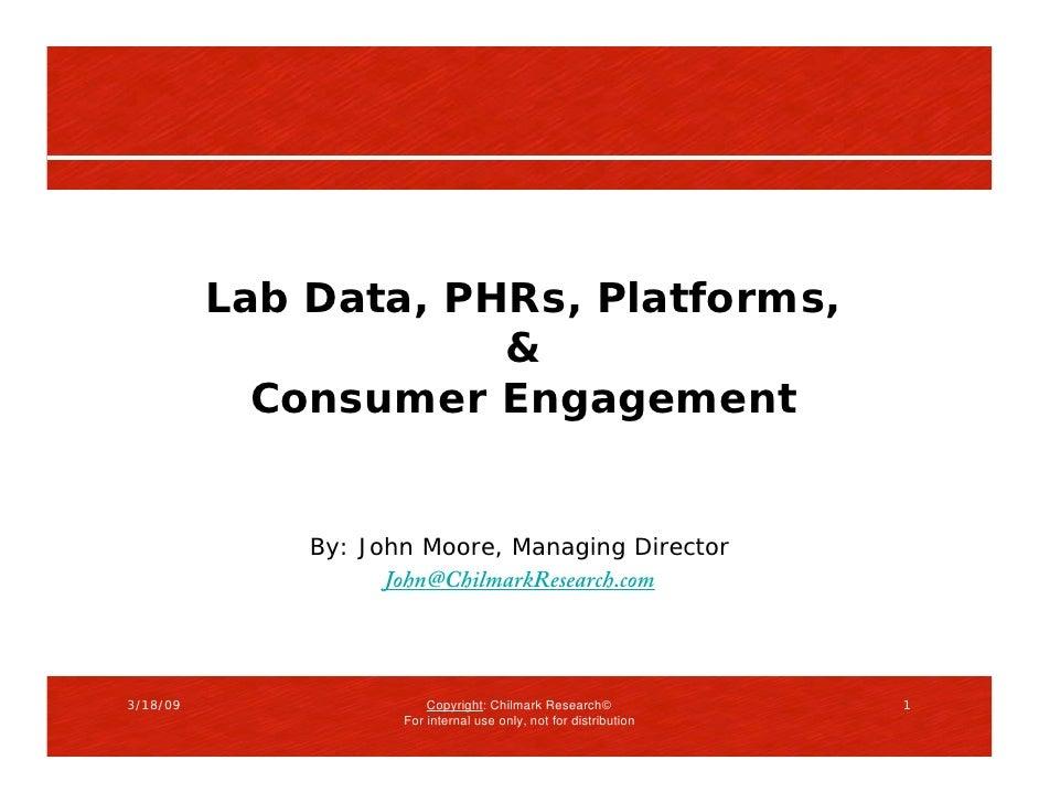 Lab Data, PHRs, Platforms,                       &             Consumer Engagement                 By: John Moore, Managin...