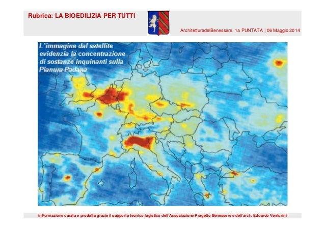 "Rubrica ""La bioedilizia per tutti"": inquinamento indoor - 1 puntata Slide 3"