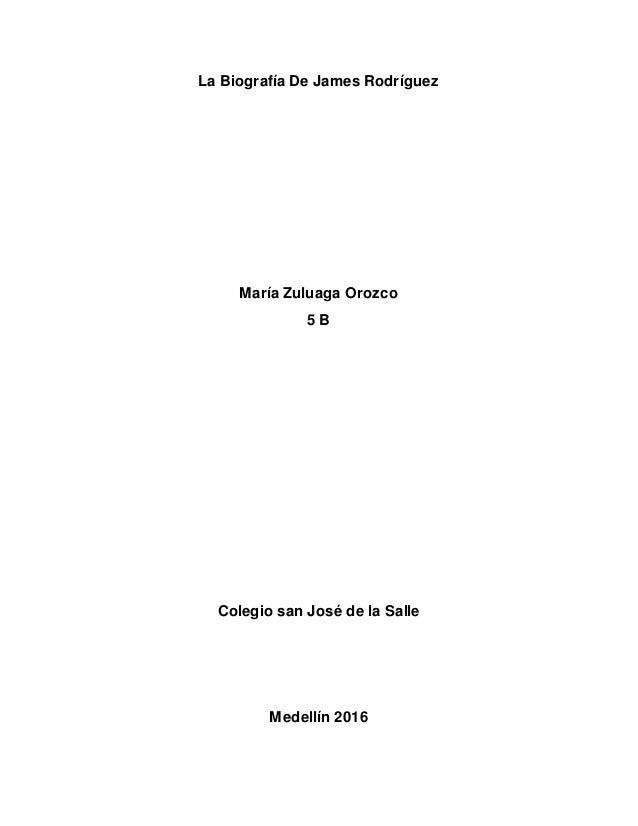 La Biografía De James Rodríguez María Zuluaga Orozco 5 B Colegio san José de la Salle Medellín 2016