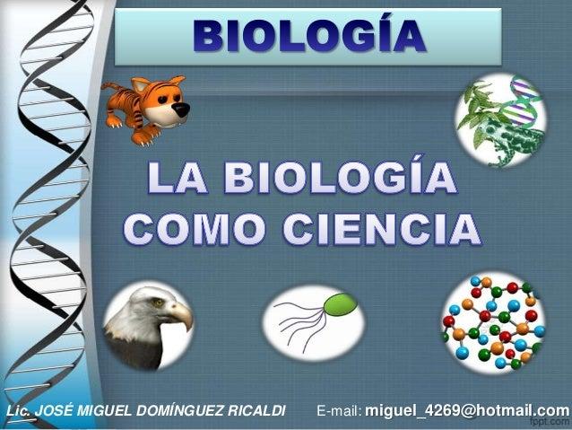 Lic. JOSÉ MIGUEL DOMÍNGUEZ RICALDI   E-mail: miguel_4269@hotmail.com