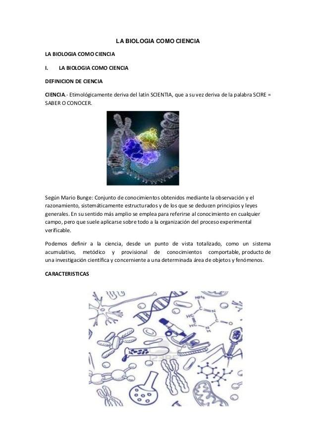 LA BIOLOGIA COMO CIENCIA LA BIOLOGIA COMO CIENCIA I.  LA BIOLOGIA COMO CIENCIA  DEFINICION DE CIENCIA CIENCIA.- Etimológic...