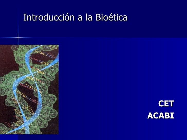 Introducción a la Bioética CET ACABI
