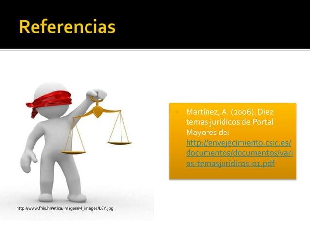  Martínez,A. (2006). Diez temas jurídicos de Portal Mayores de: http://envejecimiento.csic.es/ documentos/documentos/vari...