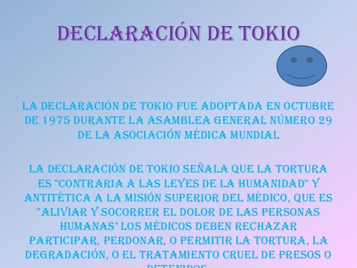 DECLARACIÓN DE TOKIOLa Declaración de Tokio fue adoptada en octubrede 1975 durante la Asamblea General número 29         d...