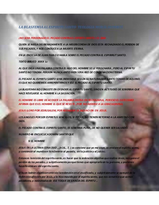 LA BLASFEMIA AL ESPIRITUSANTO TEOLOGIA MORAL IIIPARTE ¡NO SERA PERDONADO EL PECADO CONTRAEL ESPIRITU SANTO ¡ CC 1864 QUIEN...