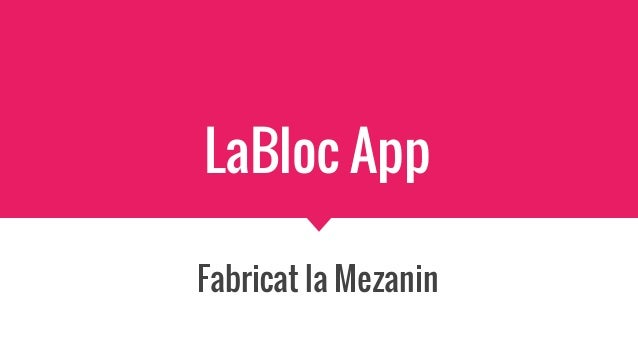LaBloc App Fabricat la Mezanin